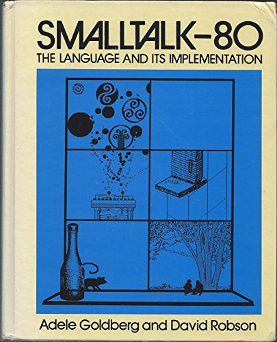 9780201113716: Smalltalk-80: The Language and Its Implementation