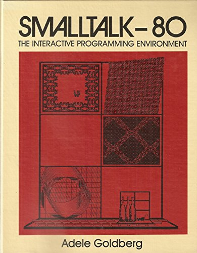 9780201113723: Smalltalk-80: The Interactive Programming Environment