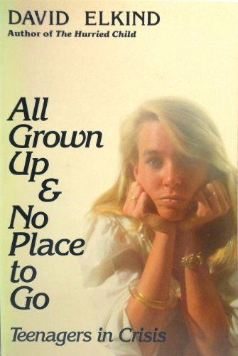 9780201113792: All Grown Up & No Place to Go: Teenagers in Crisis