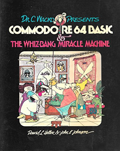 9780201114942: Dr. C. Wacko Presents Commodore 64 Basic and the Whiz-Bang Miracle Machine