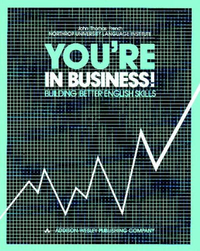 You're in Business!: Building Business: English Skills: John Thomas French