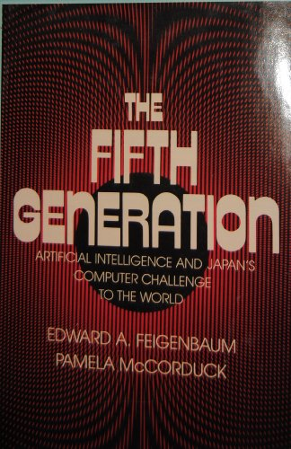 9780201115192: The Fifth Generation: Artificial Intelligence and Japan's Computer Challenge to the World