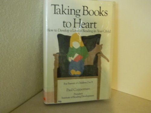 9780201115284: Taking Books To Heart: How To Develop A Love Of Reading In Your Child For Parents Of Children 2 To 9