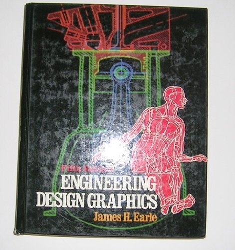 Engineering design graphics: James H Earle