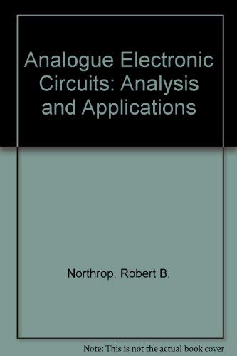 9780201116564: Analog Electronic Circuits: Analysis and Applications (Addison-Wesley series in electrical and computer engineering)