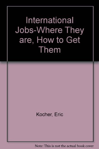 9780201116625: International Jobs-where They Are, How To Get Them