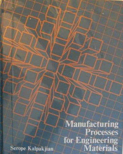 Manufacturing Processes for Engineering Materials (Metallurgy &: Kalpakjian, Serope