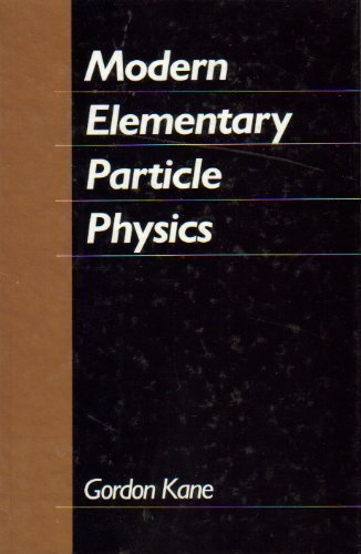 9780201117493: Modern Elementary Particle Physics: Quarks, Leptons, And Their Interactions