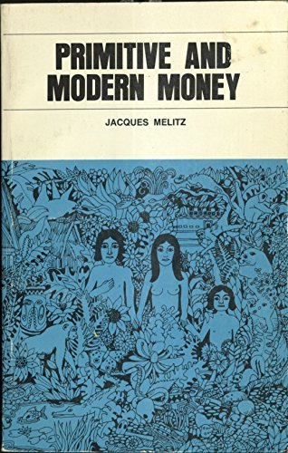 9780201117509: Primitive and modern money: An interdisciplinary approach (Addison-Wesley modular program in anthropology)