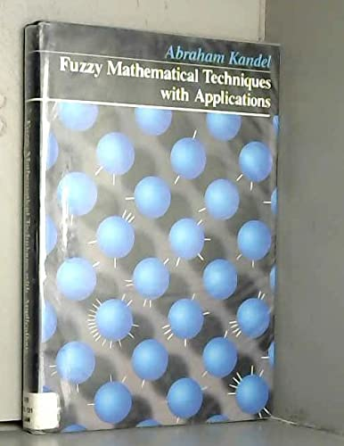 Fuzzy Mathematical Techniques With Applications: Kandel, Abraham