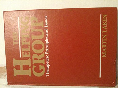 9780201117684: Helping Group: Therapeutic Principles and Practice