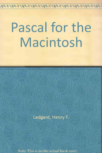 Pascal for the Macintosh (020111772X) by Ledgard, Henry F.; Singer, Andrew