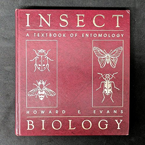 Insect Biology: A Textbook of Entomology: Howard E. Evans