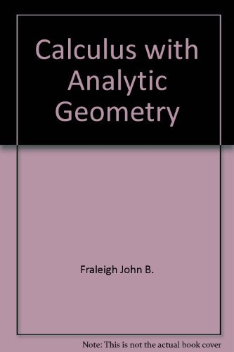 Calculus with analytic geometry: Fraleigh, John B