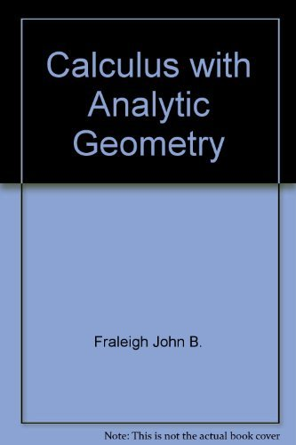 Calculus with Analytic Geometry: Fraleigh, John B.