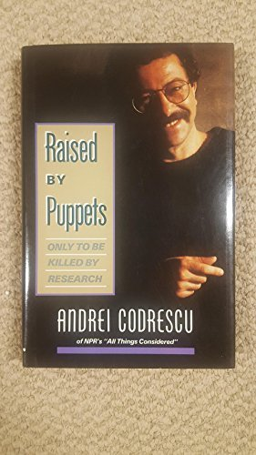 9780201121834: Raised by Puppets, Only to Be Killed by Research