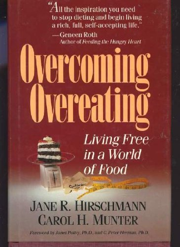 9780201122190: Overcoming Overeating: Living Free In A World Of Food