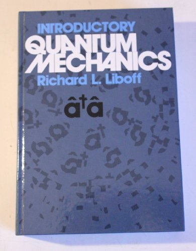 Introductory Quantum Mechanics: Liboff, Richard L.
