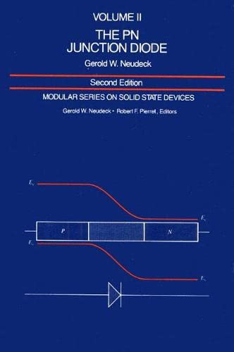 9780201122961: The PN Junction Diode: Volume II (2nd Edition) (Modular Series on Solid State Dev., Vol 2)