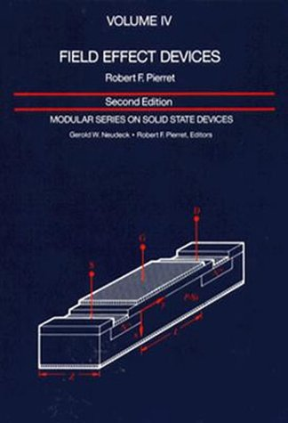 9780201122985: Field Effect Devices: Volume IV: 004 (Modular Series on Solid State Devices)