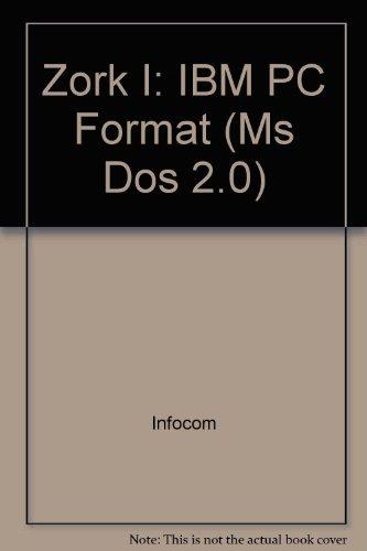 9780201124934: Zork I: IBM PC Format (Ms Dos 2.0)