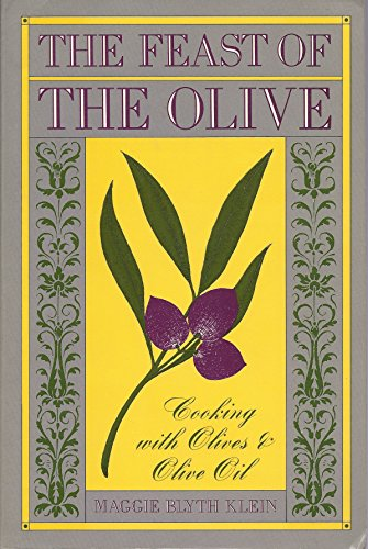 9780201125580: The Feast of the Olive: Cooking With Olives & Olive Oil