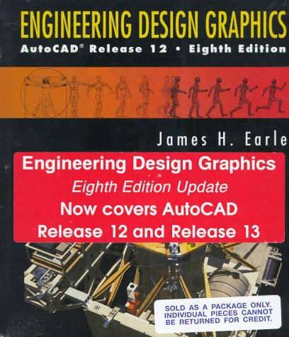 Engineering Design Graphics: Autocad Release 12: James H. Earle