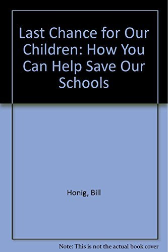 9780201126440: Last Chance for Our Children: How You Can Help Save Our Schools