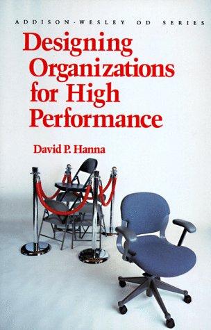 9780201126938: Designing Organizations for High Performance (Prentice Hall Organizational Development Series)