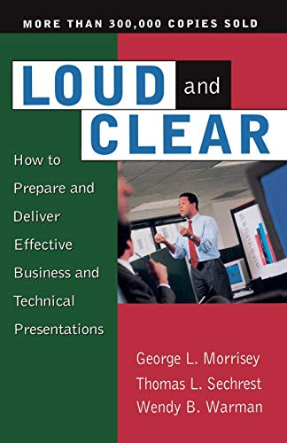 9780201127935: Loud And Clear: How To Prepare And Deliver Effective Business And Technical Presentations, Fourth Edition