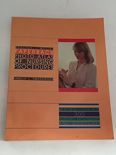 Addison-Wesley's Photo-atlas of Nursing Procedures: Pamela L. Swearingen