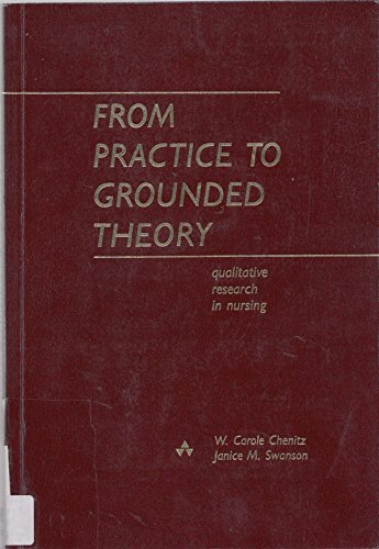 From Practice to Grounded Theory: Qualitative Research: Chenitz, W. Carol,