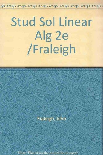 9780201129809: Stud Sol Linear Alg 2e /Fraleigh