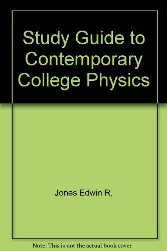 Study guide Jones/Childers Contemporary college physics: John L Safko