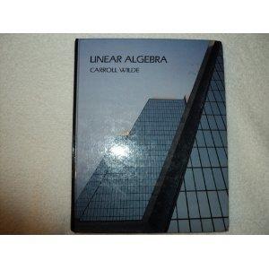 Linear Algebra: Wilde, Carroll O.