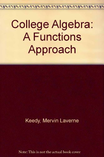 9780201132908: College Algebra: A Functions Approach