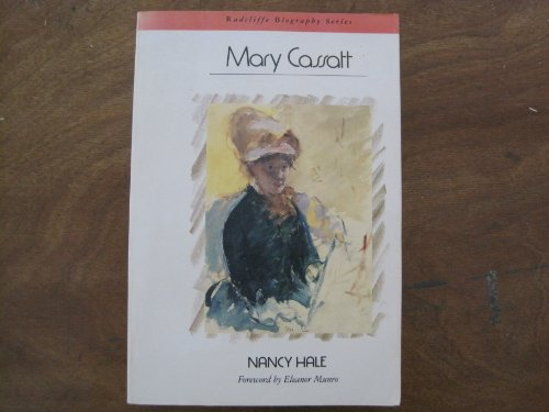 Mary Cassatt (Radcliffe Biography Series) - Hale, Nancy