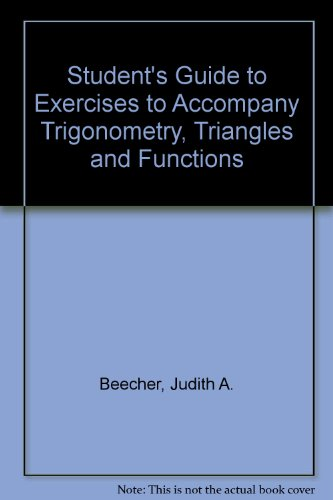 Student's Guide to Exercises to Accompany Trigonometry,: Beecher, Judith A.