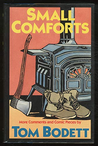 Small Comforts: More Comments and Comic Pieces (SIGNED)