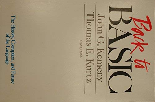 9780201134339: Back to BASIC: The History, Corruption, and Future of the Language