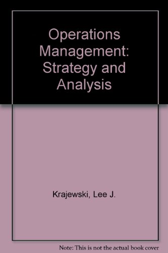 Operations Management : Strategy and Analysis: Krajewski, Lee J.; Ritzman, Larry P.