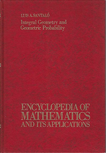 9780201135008: Integral Geometry and Geometric Probability (Encyclopedia of mathematics and its applications ; v. 1 : Section, Probability)