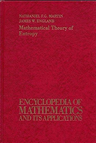 Mathematical Theory of Entropy. Encyclopedia of Mathematics: Martin, Nathaniel F.