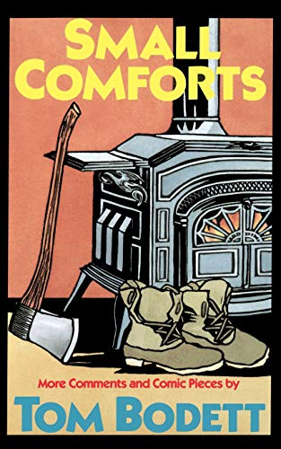 Small Comforts: More Comments And Comic Pieces (9780201136890) by Tom Bodett