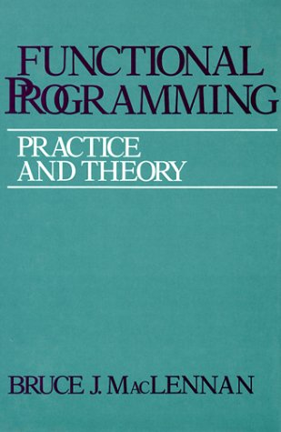 9780201137446: Functional Programming: Practice and Theory