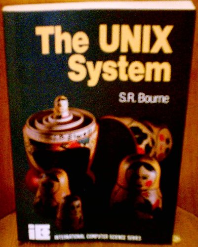 9780201137910: The Unix System (International Computer Science Series)