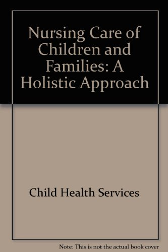 Nursing Care of Children and Families : Sandra R. Mott;