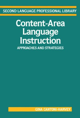 Content-Area Language Instruction: Approaches and Strategies (Addison-Wesley Second Language ...