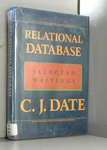 Relational Database: Selected Writings: Chris J. Date,