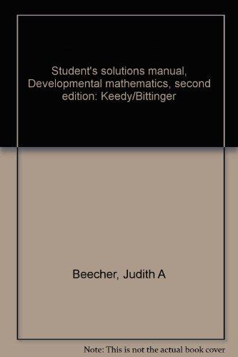 Student's solutions manual, Developmental mathematics, second edition: Keedy/Bittinger: ...